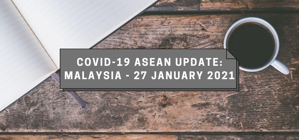 COVID-19 ASEAN Update: Malaysia – 27 January 2021